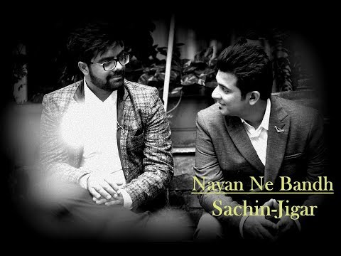 Nayan Ne Bandh Rakhine Sachin-Jigar Version with Lyrics