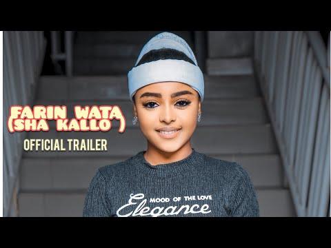 FARIN WATA sha kallo (Official Trailer)