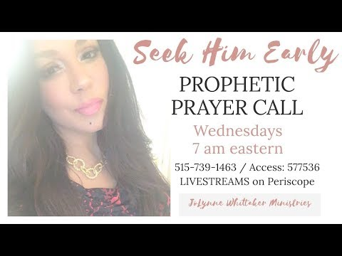 Prophetic Prayer Call ~ 4/18/18