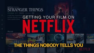Getting Your Film On Netflix: Everything You Want To know!