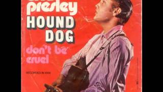 Recorded July 2, 1956 and published as a single (Hound Dog/Don't Be...