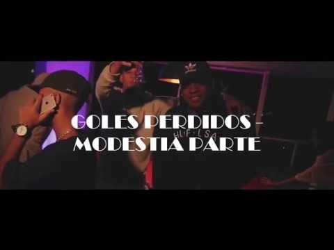 GOLES PERDIDOS - MODESTIA PARTE(LETRA)