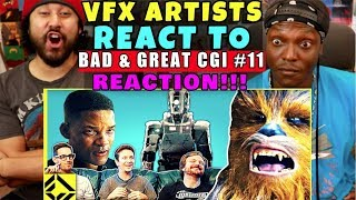 VFX Artists React to Bad & Great CGi 11 - REACTION!!!