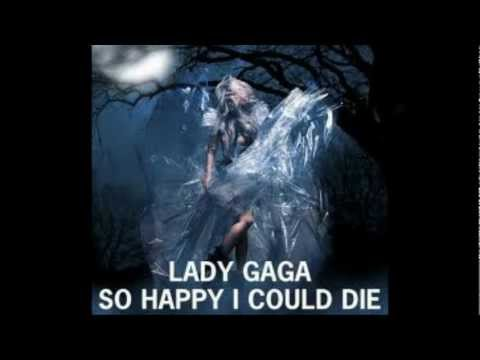 Lady gaga So Happy I Could Die Extended Version