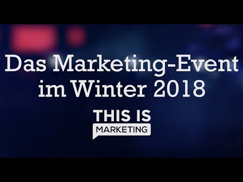 #thisismarketing 2018 – DAS Event in Deutschland zum Thema Online-Marketing