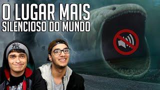 O LUGAR MAIS SILENCIOSO DO MUNDO