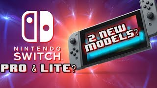 2 New Nintendo Switch Models Incoming?! Nintendo Switch Pro & Lite?