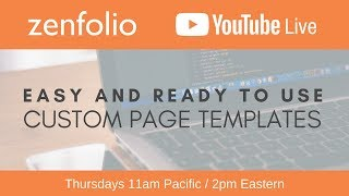 Easy to use custom page templates - Zenfolio Live February 8th  2018