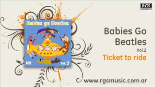 Babies Go Beatles Vol.2 - Ticket to ride