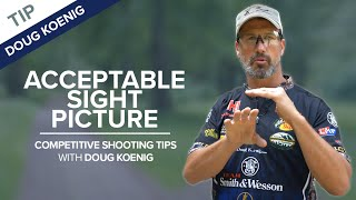 Acceptable Sight Picture - Competitive Shooting Tips with Doug Koenig