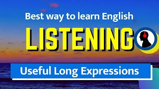 Useful Long Expressions:: Best way to learn English listening