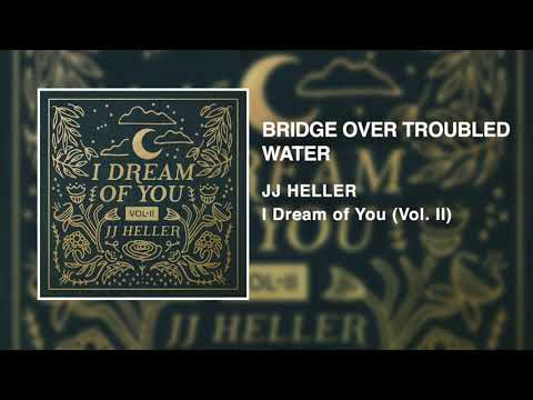 JJ Heller - Bridge Over Troubled Water (Official Audio Video) - Simon and Garfunkel