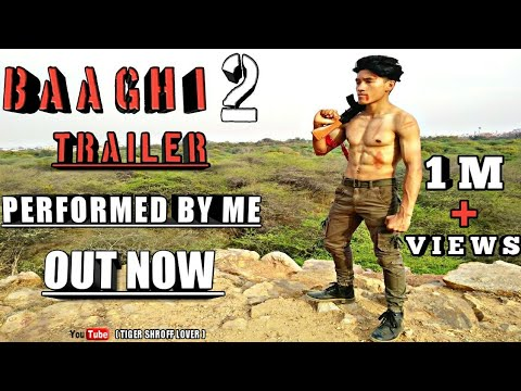 BAAGHI 2 TRAILER | PERFORM BY ME | OUT NOW (TIGER SHROFF LOVER)
