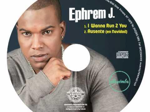 "Ephrem J - I wanna Run 2 You ""Quiero Correr"" (Audio)"