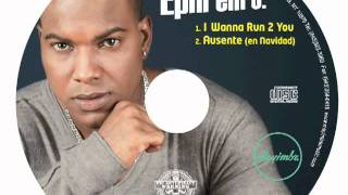 "Ephrem J - I wanna Run 2 You ""Quiero Correr"" (Audio)"
