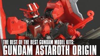 BEST GUNDAM MODEL KITS: HG Gundam Astaroth Origin Review