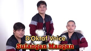 Lagu Batak Paling Sedih - D'OKTAF VOICE -   SULANGAN MANGAN - Cipt. Elbanus Manik #lagubatak