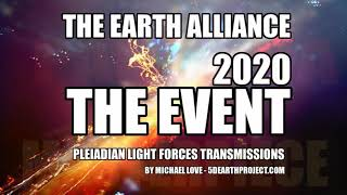 💙~ EARTH ALLIANCE UPDATE - THE EVENT 2020 MOVES CLOSER💙  PLEIADIAN LIGHT FORCES TRANSMISSION