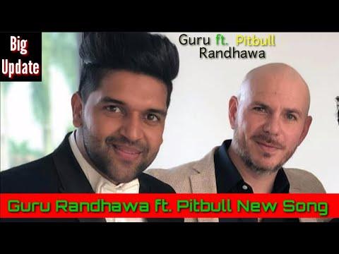 guru-randhawa-ft.-pitbull-_-new-song-_-big-update-2019
