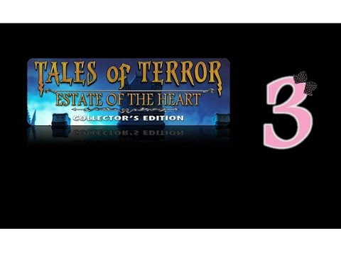 Tales Of Terror 3: Estate Of The Heart (CE) - Ep3 - w/Wardfire