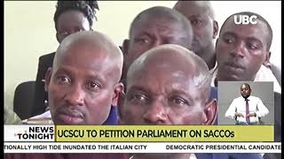 BIG SACCOs TO PETITION PARLIAMENT UCSCU