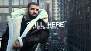 Drake - Still Here (INSTRUMENTAL) [Prod. Jed Official]