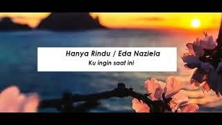 Hanya Rindu / Andmesh Kamaleng (Eda Naziela Cover)