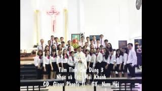 Tâm Tình Con Dâng 3 - Ca đoàn Gioan Phaolo II