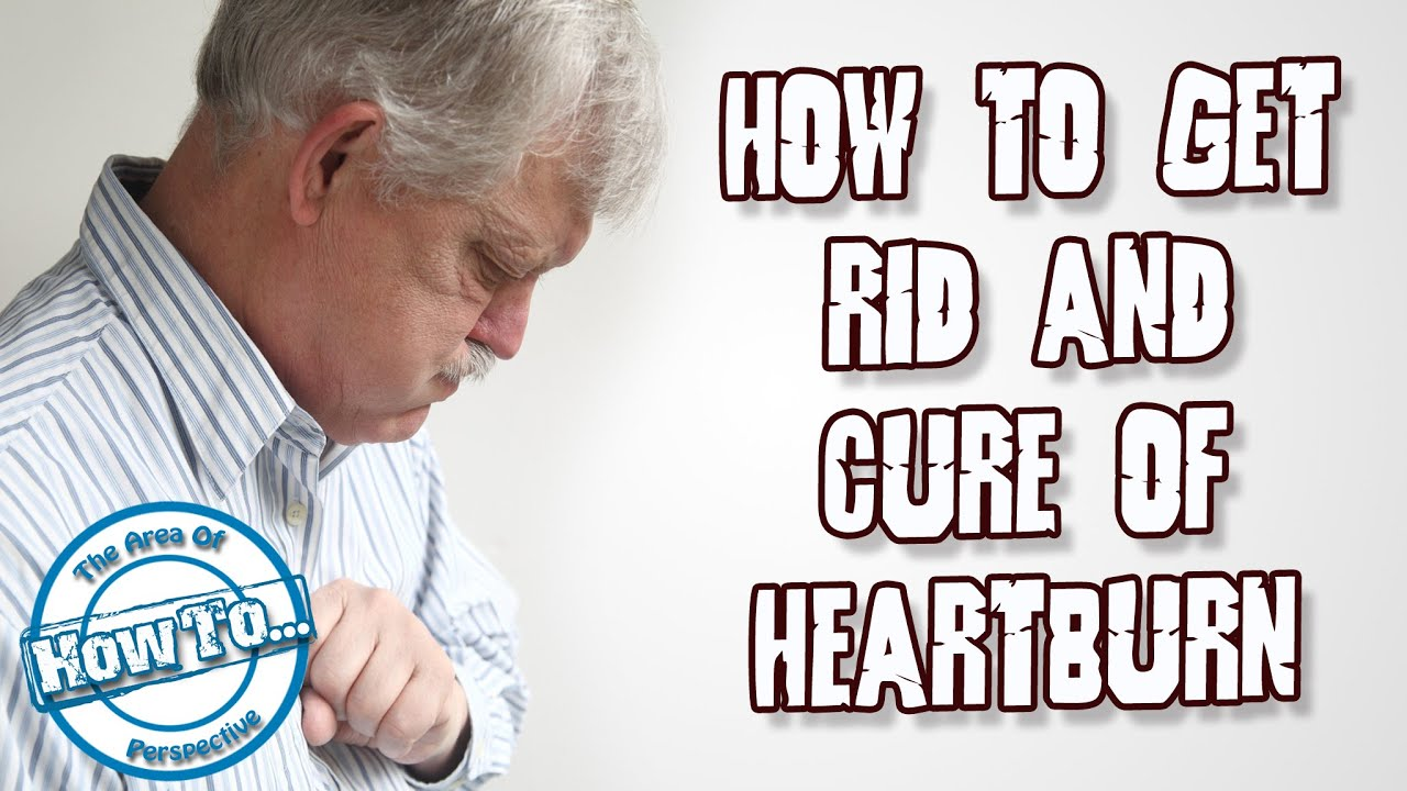 how to get rid of severe heartburn