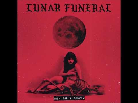 Lunar Funeral - Sex On A Grave (Full Album 2017)