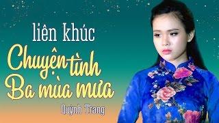 Quỳnh Trang 2017 - Liên Khúc Nhạc Trữ Tình Bolero Đặc Biệt - Éo Le Cuộc Tình - Đôi Mắt Người Xưa
