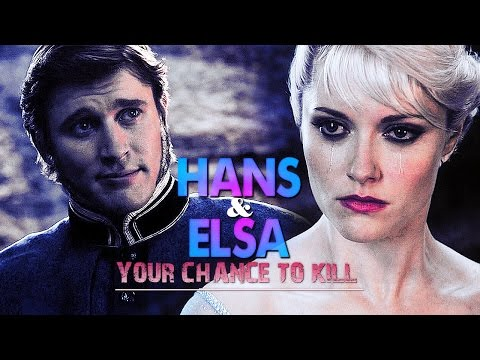 » your chance to kill hans x elsa; once upon a time