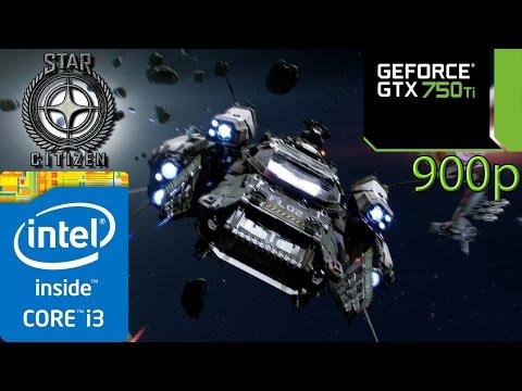 Star Citizen - i3 4150 - 8GB RAM - GTX 750 ti - 900p