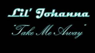 lil johanna-take me away