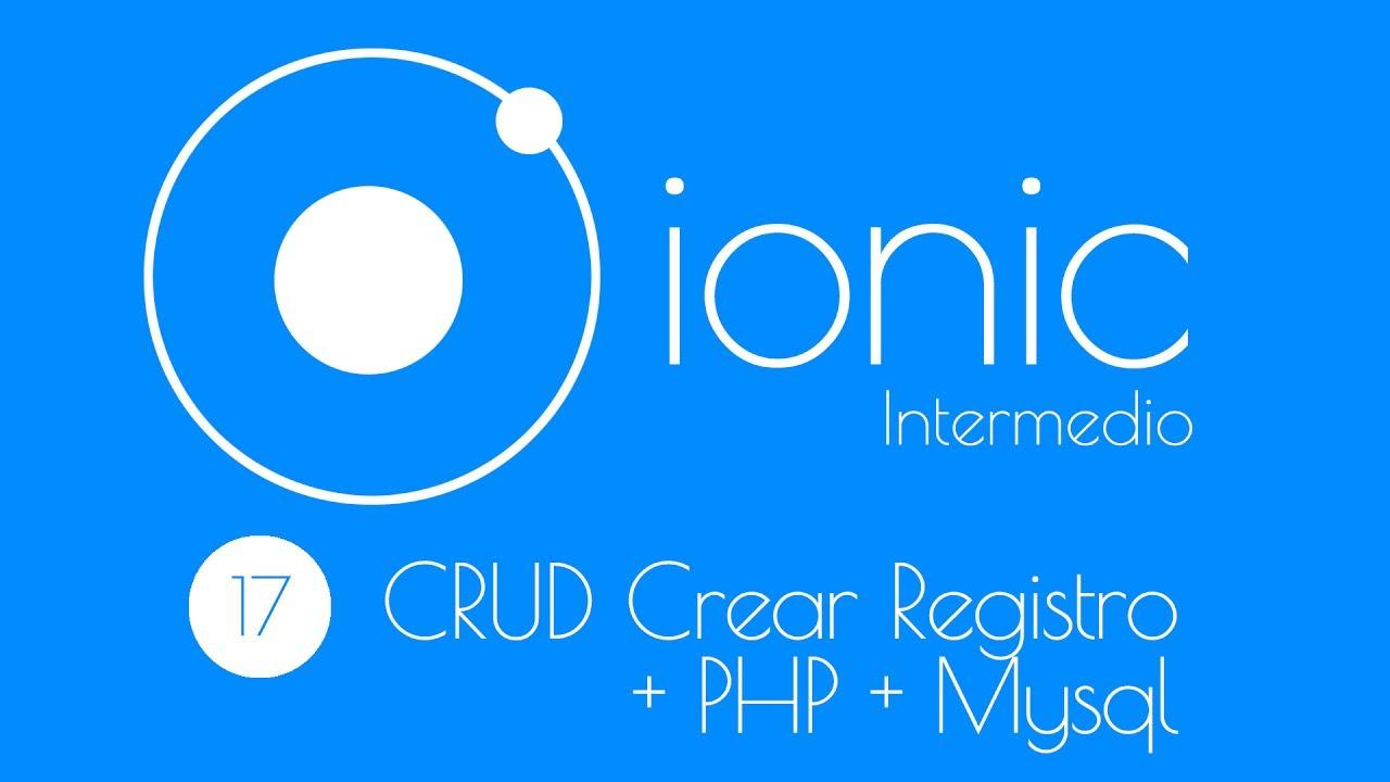 17. Curso Intermedio Ionic2:  CRUD Crear registro + php + mysql