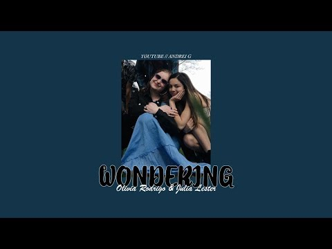 [LYRICS] WONDERING   Olivia Rodrigo & Julia Lester   High School Musical: The Musical: The Series