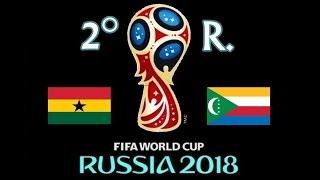 GHANA v. COMORES - CAF 2018 FIFA World Cup - 2° RONDA