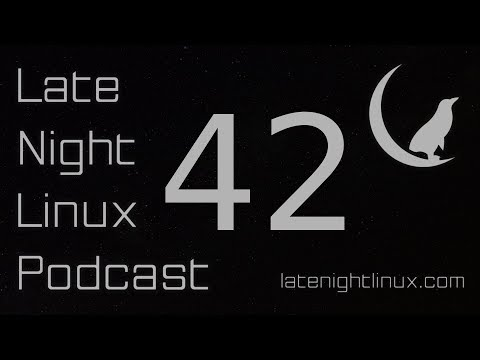 Late Night Linux – Episode 42