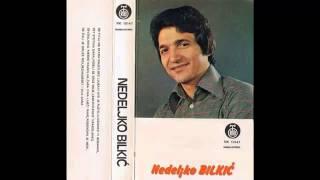 Nedeljko Bilkic - Sevdalinko pjesmo najmilija - (Audio 1975) HD