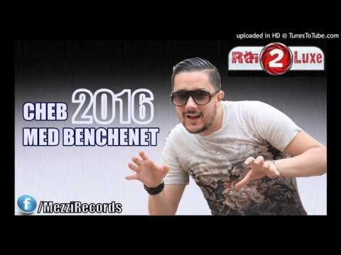 Cheb Mohamed Benchenet 2016 - Ksantinia Bent Famila Hee Hee