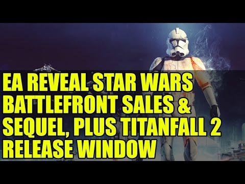 EA Reveal Star Wars Battlefront Sales & Sequel, Plus Titanfall 2 Release Window