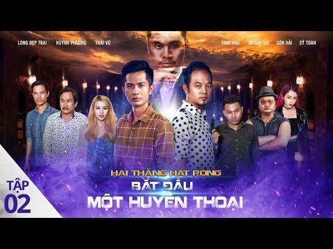 HAI THẰNG HÁT RONG 2: Huyền Thoại Bắt Đầu   Long Đẹp Trai, Vinh Râu, Thái Vũ, Huỳnh Phương