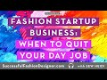 SFD061 Are You Ready to Quit Your Job for Your Fashion Startup Business?