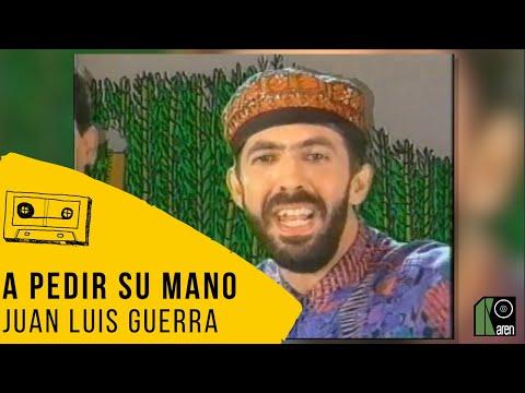 Juan Luis Guerra- A Pedir Su Mano (Video Oficial)
