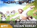 Superkids - Hujan Berkat