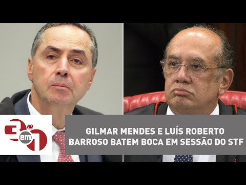 Gilmar Mendes e Luís Roberto Barroso batem boca em sessão do STF