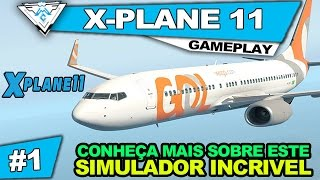 X-PLANE 11 #1 - CONHECENDO O SIMULADOR POR COMPLETO! / Gameplay 1080p PT-BR