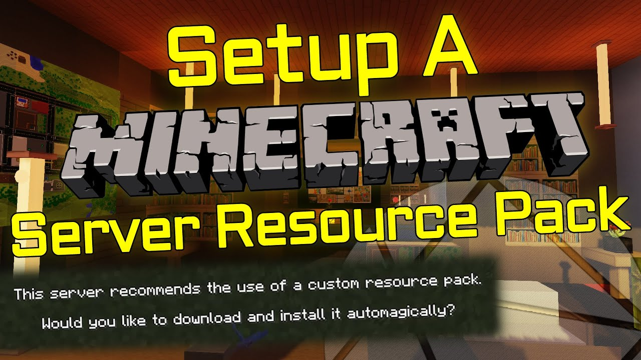 How To Set Custom Textures On Your Minecraft Server Setting A Server Resource Pack Youtube