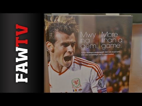 More than a game - FAW 2020 vision and strategic vision for Welsh Football