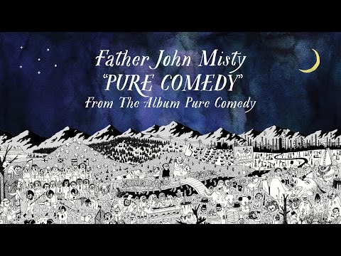 Father John Misty  Pure Comedy